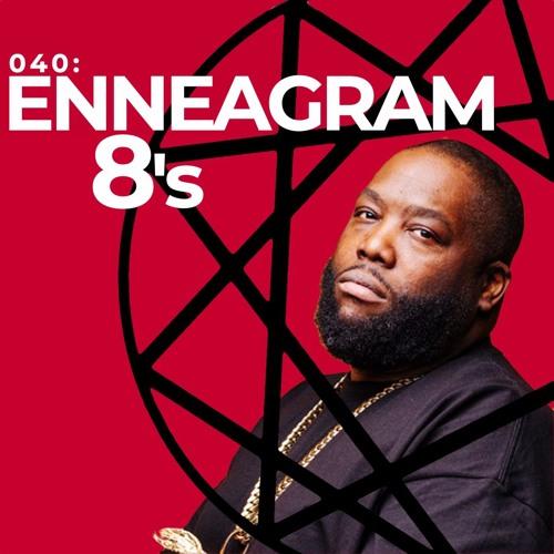 040: The Enneagram (Type8)