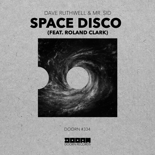 Dave Ruthwell & Mr. Sid - Space Disco (feat. Roland Clark) (OUT NOW]