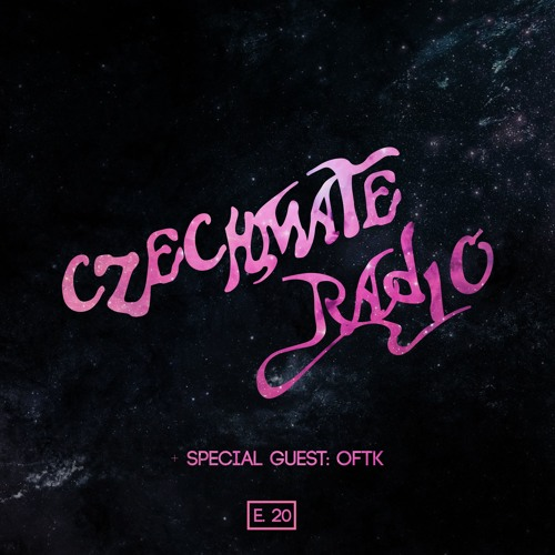 Czechmate Radio 020 Feat. OFTK