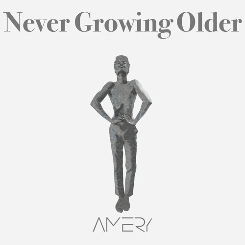 Amery - Never Growing Older