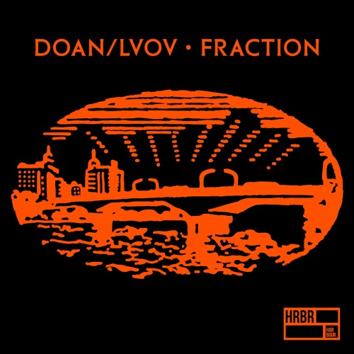 Doan & Lvov - Fraction EP (HRBR007)