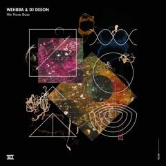Wehbba & DJ Deeon - We Have Bass - Drumcode - DC202