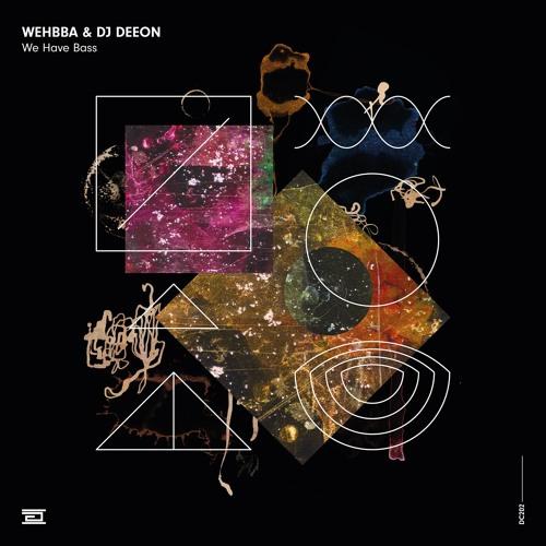 Wehbba & DJ Deeon — We Have Bass — Drumcode — DC202