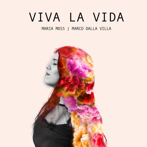 Maria Moss & Marco Dalla Villa - Viva La Vida