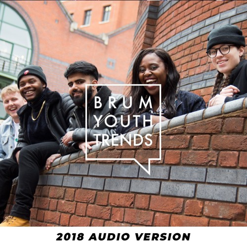 Brum Youth Trends 2018 Audiobook (Short Version)