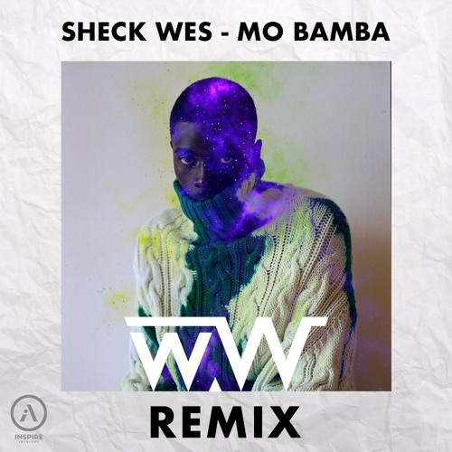 Sheck Wes - Mo Bamba (DJ w.W. Remix)