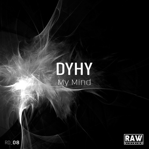 DYHY - My Mind (Original Mix) - Snippet
