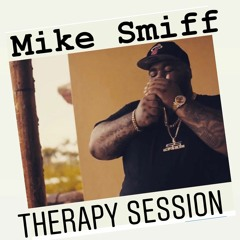"""MIKE SMIFF """"THERAPY SESSION"""""""