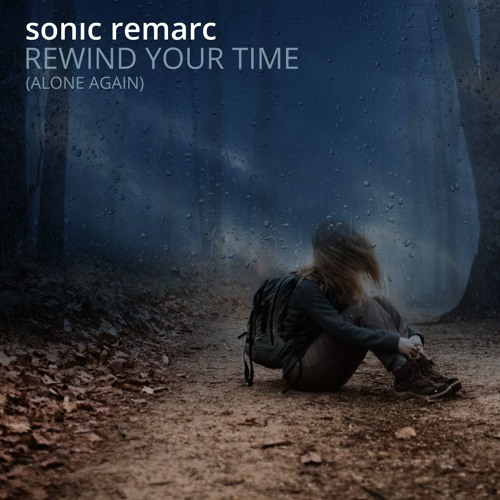 Rewind Your Time (Alone Again)
