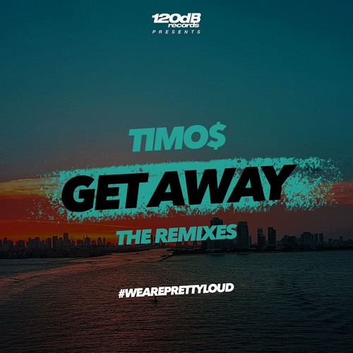 Timo$ - Get Away (The Remixes) OUT NOW