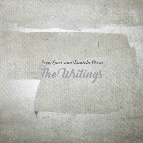 Sven Laux And Daniela Orvin - Friends (from 'The Writings')