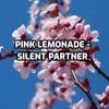 Pink Lemonade - Silent Partner