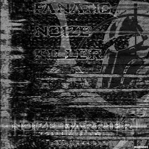 Fanatic Noize Killer - Noize Barrier 2019 [LP]