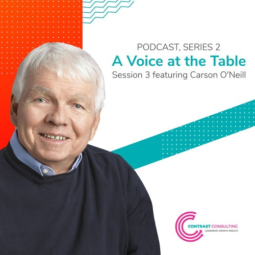 Session 3 of A Voice at the Table featuring Carson O'Neill