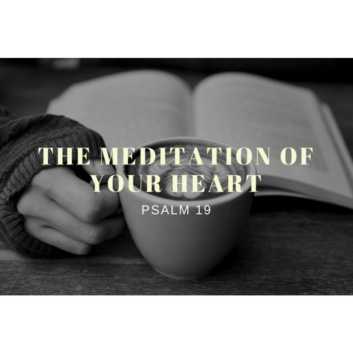 The Meditation of Your Heart
