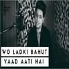 Woh Ladki Bahut Yaad Aati Hai Cover Siddharth Slathia-(Mp3Sun.Com)