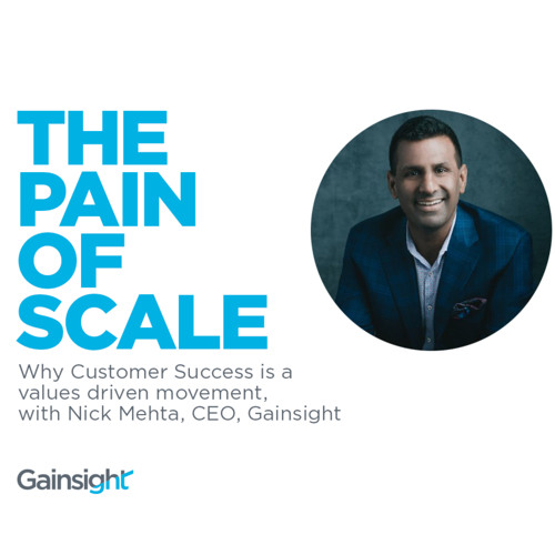 215 - Why Customer Success is a values driven movement, with Nick Mehta, CEO, Gainsight