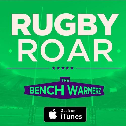 BWZ EP 147 #RugbyRoar