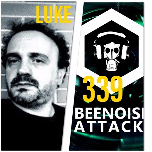 Beenoise Attack Episode 339 With Luke