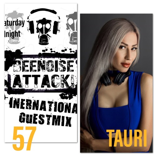 Beenoise Attack International Guestmix Ep. 57 With Tauri