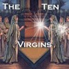 Look For Him And Be Aware (The Ten Virgins)