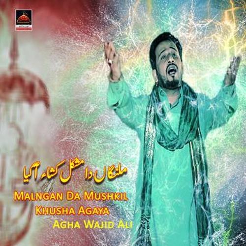 Agha Wajid Ali Malngan Da Mushkil Khusha Agaya 2019 By