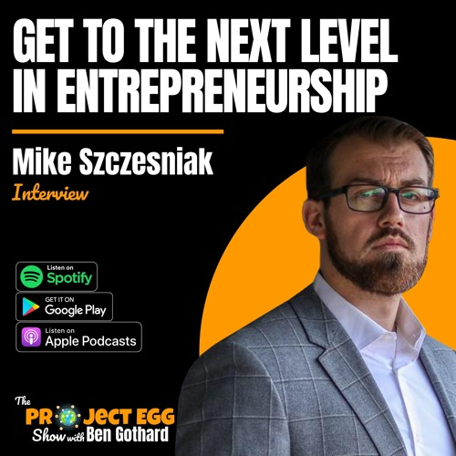 Get To The Next Level In Entrepreneurship: Mike Szczesniak