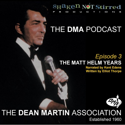 The DMA Podcast - Episode 3 'The Matt Helm Years'