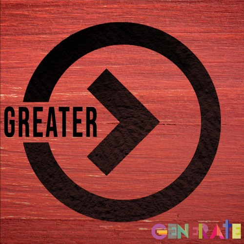 Greater - Generate 2019