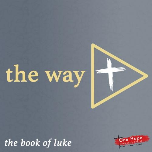Luke: The Way - Easter 2019