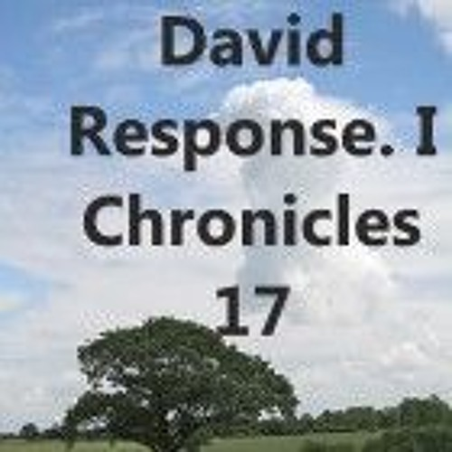 David Response. I Chronicles 17