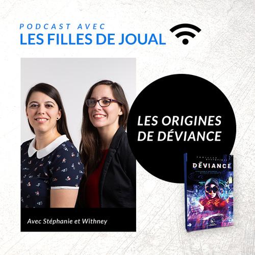 Les origines de Déviance - Podcast avec les filles de joual - Ep. 01