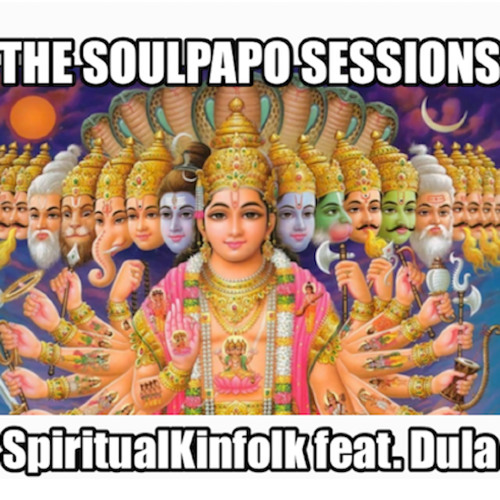 The SoulPapo Sessions feat. Spirutal Kinfolk Dula