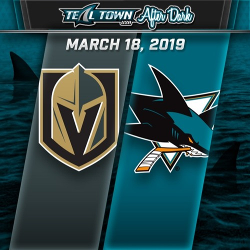 Teal Town After Dark (Postgame) - San Jose Sharks vs Vegas Golden Knights - 3-18-2019