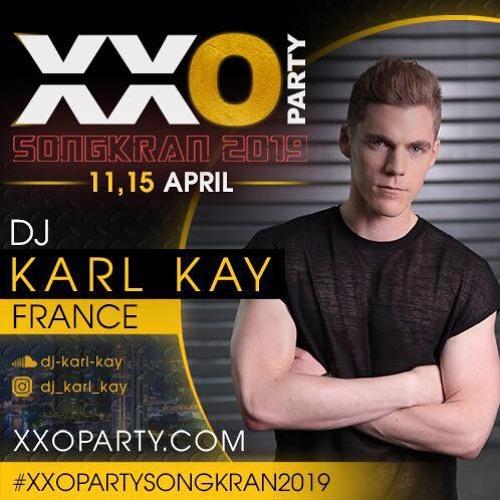 XXO Party Songkran 2019 - DJ KARL KAY