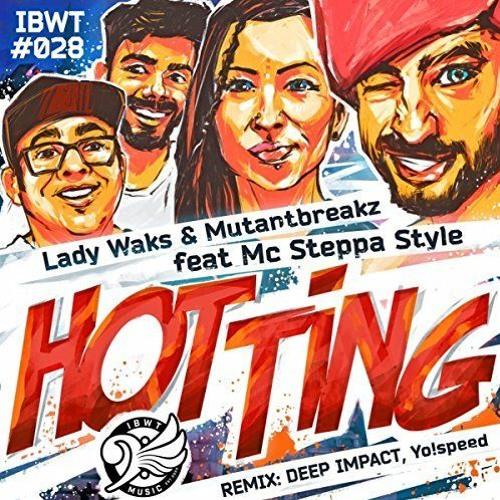 HOT TING - Lady Waks & Mutantbreakz feat Steppa Style