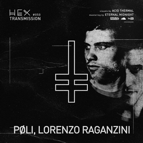 HEX Transmission #050 - PØLI, Lorenzo Raganzini *all tracks from HEX001 EP