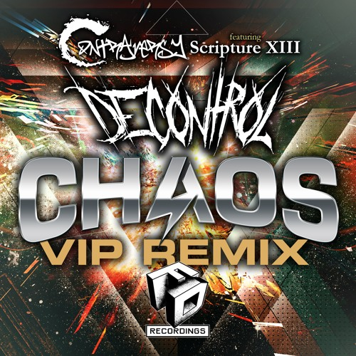 """Decontrol """" ContrAversY - CHAOS VIP """" (Remix) Out Now on Faction Digital Recordings FDR"""