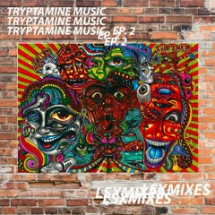 Tryptamine Music EP 3