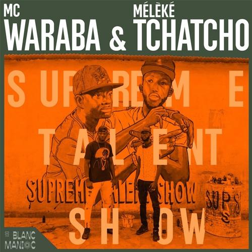 "MC Waraba & Mélèké Tchatcho ""Supreme Talent Show"""