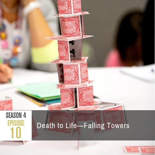 Season 4 Episode 10 - Death to Life: Falling Towers