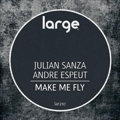 Julian Sanza & Andre Espeut   Make me Fly (Original Mix)