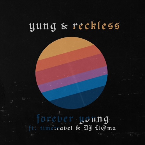 yung & reckless