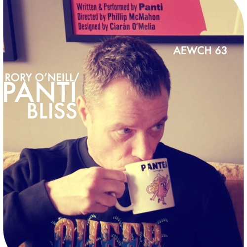 AEWCH 63: PANTI BLISS or HOW TO RESIST WHEN GAY & DRAG GO MAINSTREAM