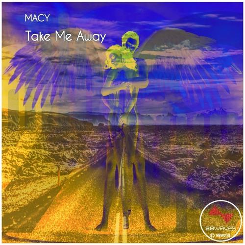 MACY - Take Me Away