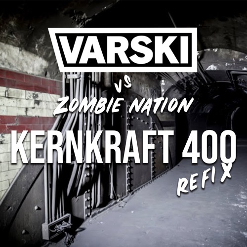 Kernkraft 400 Remix (Instagram @Varski)
