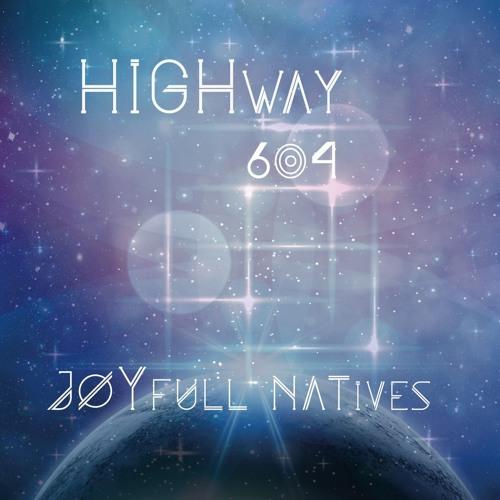 4 Joyfull Natives -  Cosmic Connections ( Highway 604  EP)