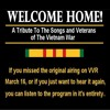 Welcome Home Radio Program -- A Tribute to the Songs and Veterans of The Vietnam War