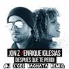 Jon Z Ft. Enrique Iglesias- Despues Que Te Perdi (Dj X'Ces Bachata Remix) Portada del disco