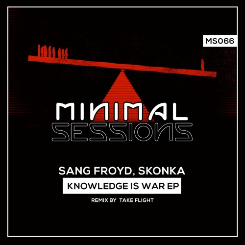 MS066: Sang Froyd, Skonka - Knowledge is War EP w/ remix by Take Flight